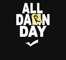 'All Damn Day' Parody. Unisex T-Shirt