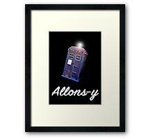"""Allons-y!"" Public Call Box. Framed Print"