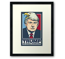 We Shall Overcomb Donald Trump Framed Print