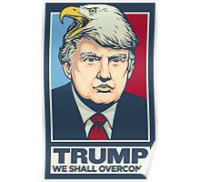 We Shall Overcomb Donald Trump Poster