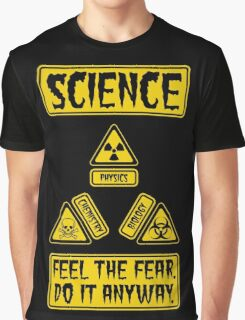 Science - Feel The Fear Do It Anyway Graphic T-Shirt