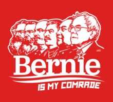 Bernie Sanders Is My Comrade by LibertyManiacs