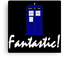 """""""Fantastic!"""" Canvas Print"""