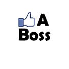 Like A Boss by connor95