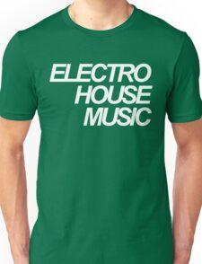 ELECTRO HOUSE MUSIC Unisex T-Shirt