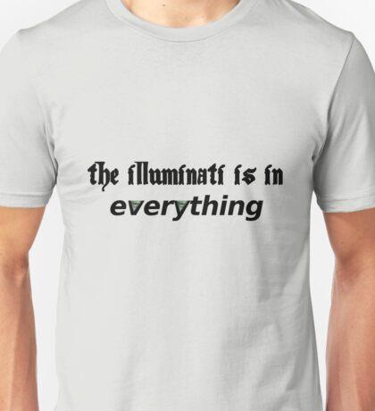 The Illuminati is in everything Unisex T-Shirt