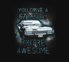 YOU DRIVE A IMPALA? YOU'RE AWESOME by RocksaltMerch