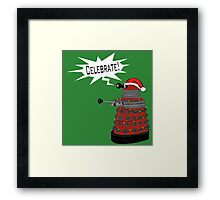 "Festive Dalek -- ""Celebrate!"" Framed Print"