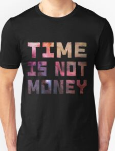 Time is not  T-Shirt