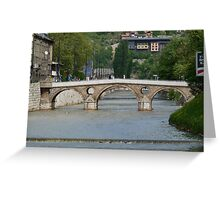 The Latin Bridge in Sarajevo Greeting Card