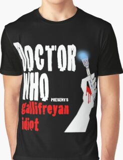 Gallifreyan Idiot. Graphic T-Shirt