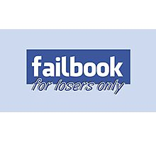 Parody, failbook, for losers only Photographic Print