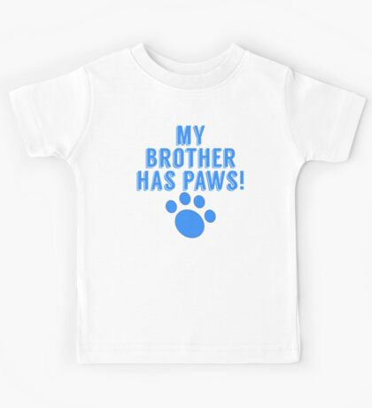 My Brother Has Paws Kids Tee