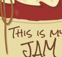 This is my Jam Sticker