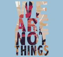 We Are Not Things Baby Tee