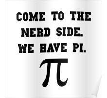Nerd Side Pi Poster