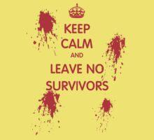 Keep Calm And Leave No Survivors Kids Tee