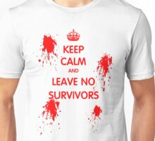 Keep Calm And Leave No Survivors Unisex T-Shirt
