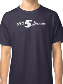 All 5 Dances Classic T-Shirt