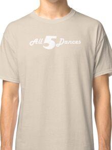 All 5 Dances Classic T-Shirt