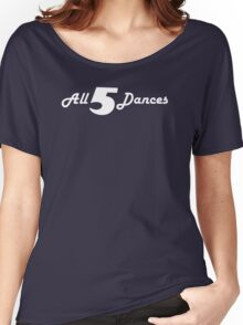 All 5 Dances Women's Relaxed Fit T-Shirt