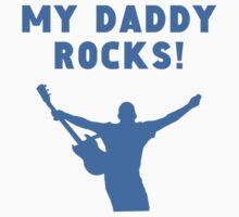 My Daddy Rocks One Piece - Short Sleeve