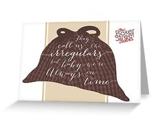 They Call Us The Irregulars... Deerstalker  Greeting Card