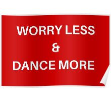 Worry Less & Dance More Poster