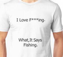 What It Says Fishing Unisex T-Shirt