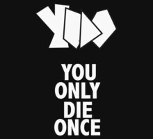 YODO - You only die once by limra1n