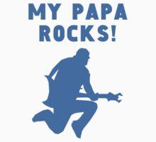 My Papa Rocks One Piece - Short Sleeve