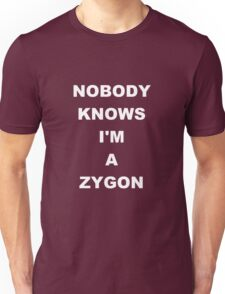 Nobody Knows I'm A Zygon Unisex T-Shirt