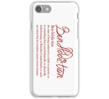 Benaddiction iPhone Case/Skin