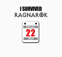 I Survived Ragnarök 22 February 2014 Unisex T-Shirt