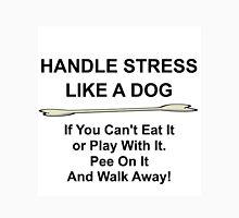 HANDLE STRESS LIKE A DOG Unisex T-Shirt