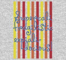supercalifragilisticexpialidocious! I Mary Poppins One Piece - Long Sleeve