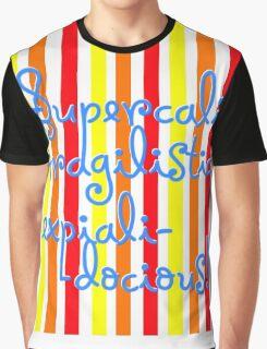 supercalifragilisticexpialidocious! I Mary Poppins Graphic T-Shirt