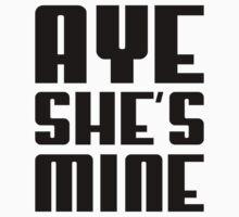 AYE SHE'S MINE by beone