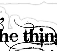 All The Things We Cannot Change Sticker