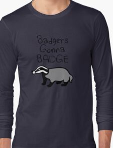 Badgers Gonna Badge Long Sleeve T-Shirt