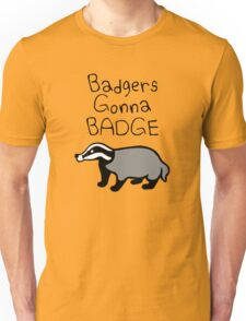 Badgers Gonna Badge Unisex T-Shirt