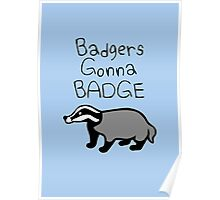 Badgers Gonna Badge Poster