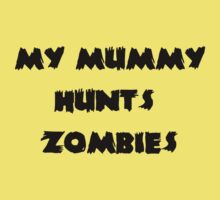 My Mummy Hunts Zombies Kids Clothes