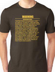 WARNING: Sherlockian in grief  Unisex T-Shirt