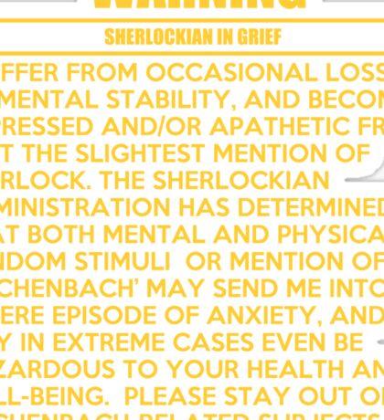 WARNING: Sherlockian in grief  Sticker
