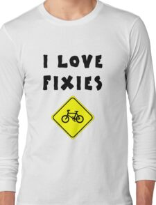 I love FIXIES Long Sleeve T-Shirt
