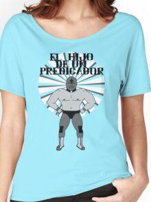 El Hijo De Un Predicador Women's Relaxed Fit T-Shirt