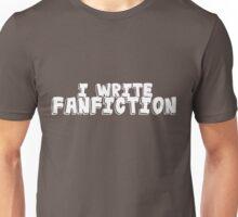 I Write Fanfiction Unisex T-Shirt