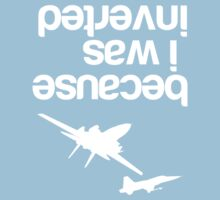 """Because I was inverted"", Top Gun inspired - WHITE VERSION One Piece - Short Sleeve"