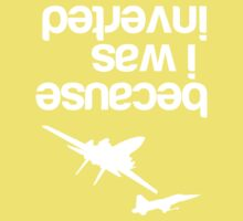 """Because I was inverted"", Top Gun inspired - WHITE VERSION Baby Tee"